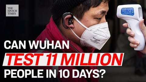 """An additional """"Great Leap Forward"""" – Wuhan to Test 11M individuals in 10 days"""