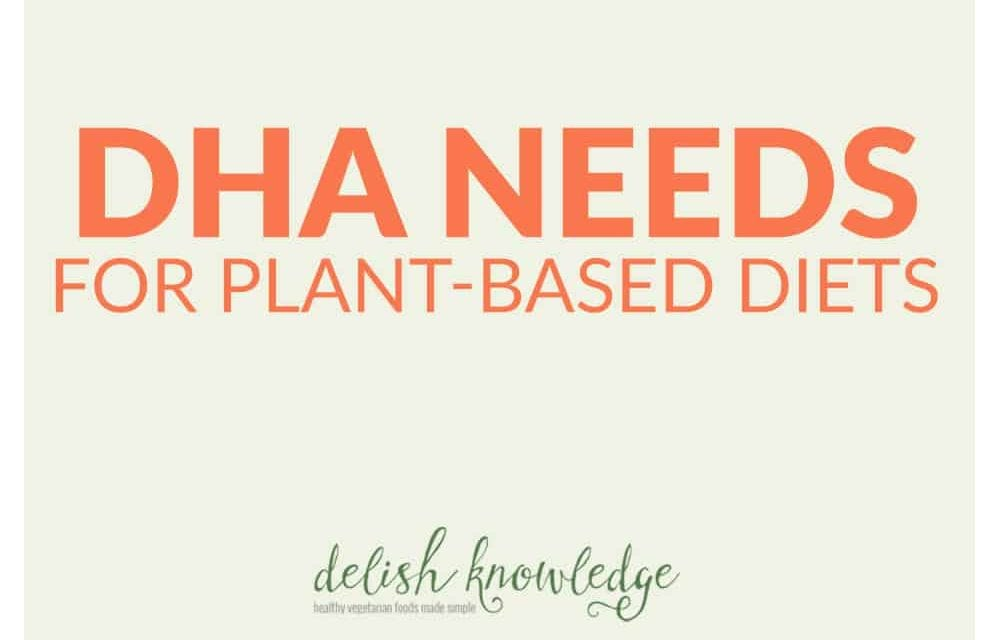 DHA Needs for Plant-Based Diet plans